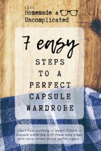 Pin image - 7 easy steps to a perfect capsule wardrobe. How to get rid of clothes, tips on a smaller wardrobe, have more outfit ideas, less clothes, organise wardrobe