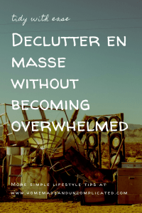 Pin Image 2 - Declutter en masse. Remove lots of clutter in big chunks, declutter quickly with these ideas and tips