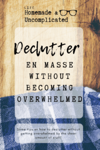 Pin Image 1 - Declutter en masse. Remove lots of clutter, bulk declutter, tips for getting rid of lots of stuff, how to get rid of things