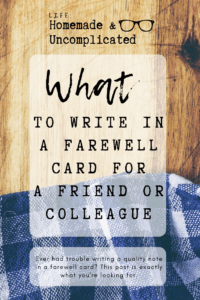 Pin Image - What to write in a farewell card for a friend or colleague. Goodbye card for people, tips and ideas on how to write