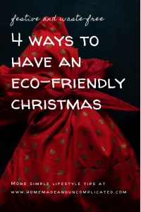 Pin Image 2 - 4 ways to have an eco-friendly Christmas; ideas and tips on having zero waste Christmas; waste-free Christmas