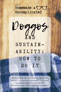 Pin Image - Doggos and sustainability: how to do it. Zero waste pets, eco-friendly dogs, tips and ideas on reducing pet waste