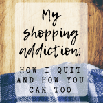 Pin Image 1 - my shopping addiction; how I quit shopping; stop shopping; save money