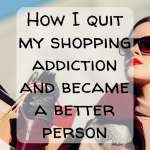 Pin Image 2 - my shopping addiction; how I quit shopping; stop shopping; save money