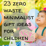 Pin Image 2 - gift ideas for children that are zero waste minimalist, tips for presents for kids, meaningful and simple low budget gifting for children