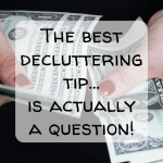 Pin Image 2 - Best decluttering tip; clear the clutter, get organised, organise your home