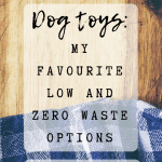 Pin Image 1 - My favourite low and zero waste dog toys; ideas for sustainable pet toys; eco-friendly dog entertainment; natural dog toys