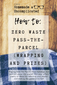 Pin Image 1 - how to make a zero waste pass the parcel - tips for wrapping and ideas for prizes